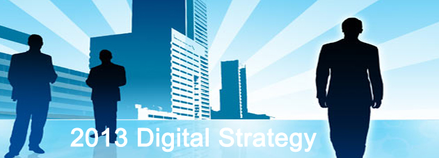 2013 Digital Strategy
